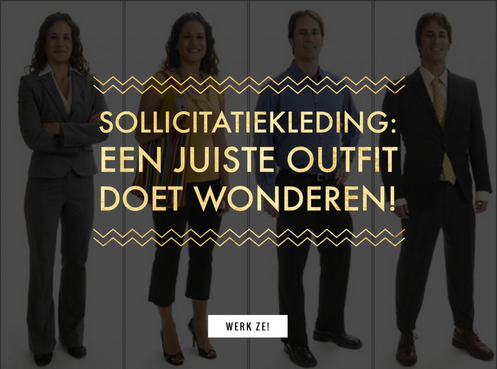 Sollicitatiekleding: Een Juiste Outfit Doet Wonderen