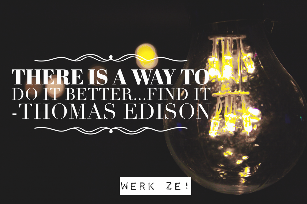 There is a way to do it better... Find it! - Thomas Edison Motivational quote