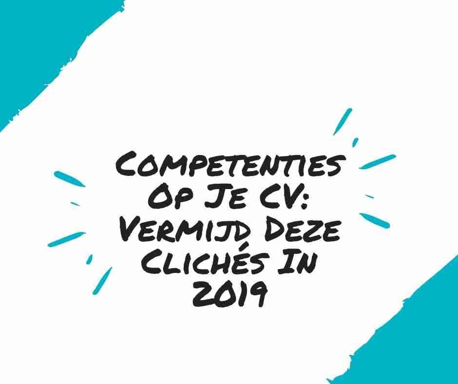 Competenties Op Je CV: Vermijd Deze Clichés In 2019
